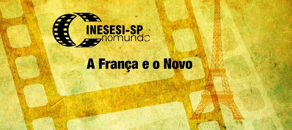 Cine SESI-SP no Mundo: A França e O Novo