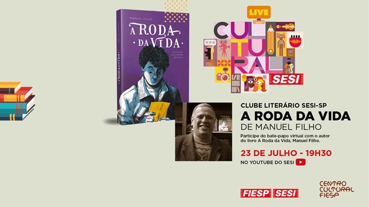 Clube Literário Sesi-SP promove bate-papo virtual com o autor do livro A Roda da Vida, Manuel Filho
